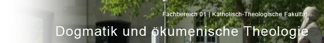 FB 01 - Katholisch-theologische Fakultaet - Dogmatik